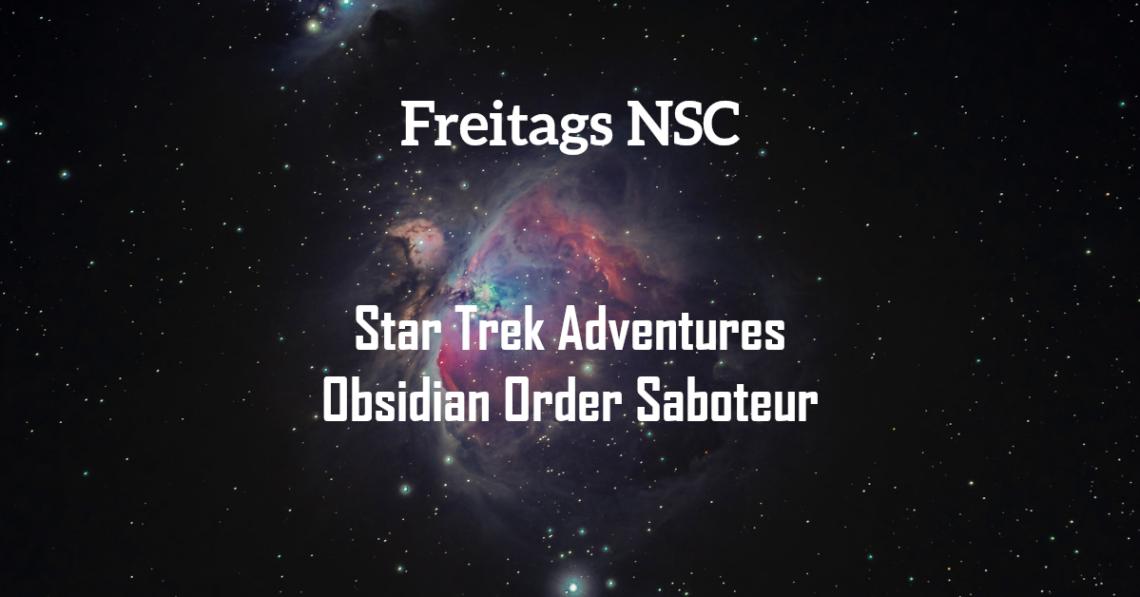 Als NSC ist der Obsidian Order Saboteur eine Gefahr für Raumschiffe- und stationen in Star Trek Adventures