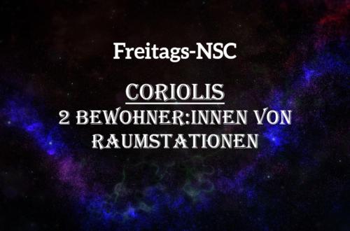 In dieser Tabelle findet ihr Hintergründe für zwei Bewohner:innen von Raumstationen in Coriolis.